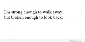 strong enough to walk away quote
