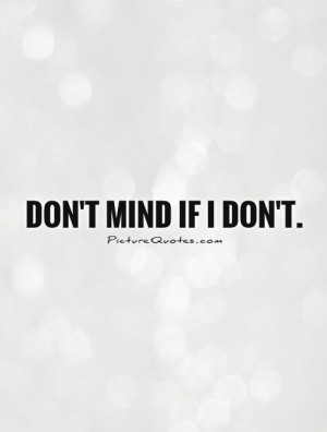 Funny Quotes Dont Care Quotes Mind Quotes