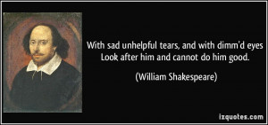 Tears In Eyes Quotes With sad unhelpful tears,