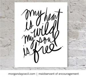 My heart is wild my soul is free, poetry art quote printable, black ...