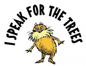 lorax #trees #i speak for the trees