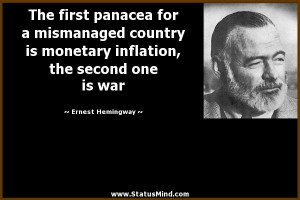 The first panacea for a mismanaged country is monetary inflation, the ...