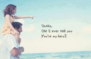 Daddy, my hero
