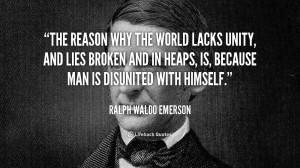 quote ralph waldo emerson the reason why the world lacks unity 105409