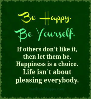 Quotes About Being Yourself And Not Caring What Others Think Be happy ...