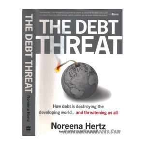 2004) The Debt Threat, By Noreena Hertz.