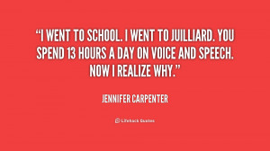 quote Jennifer Carpenter i went to school i went to 173996 png