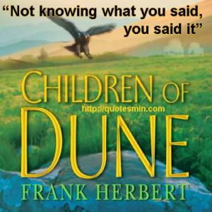 Frank Herbert - Children Of Dune Literary Quote: