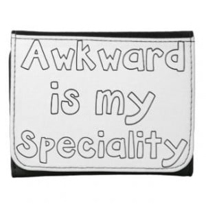 Awkward Is My Speciality - Funny Quote Wallet