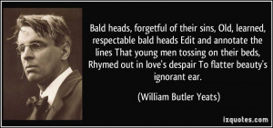 Bald heads, forgetful of their sins, Old, learned, respectable bald ...