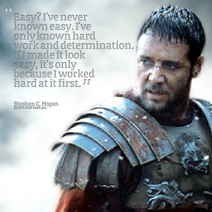 Quotes Picture: easy? i've never known easy i've only known hard work ...