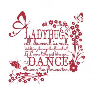 ... Ladybug Quotes, Art Ladybugs, Ladybird Quotes, Ladybugs Dance