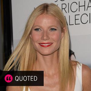 Gwyneth Paltrow Candid Quotes