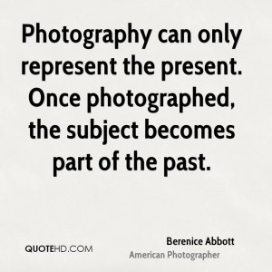 Berenice Abbott Photography Quotes