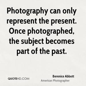 Berenice Abbott Photography Quotes