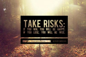 alt, go for it, live life, quotes, risk, trees, wise