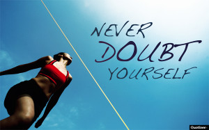 Never Doubt Yourself 4.1 / 5 (81%) 27 votes
