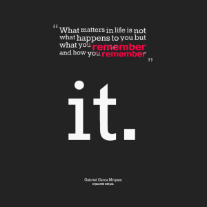 8616-what-matters-in-life-is-not-what-happens-to-you-but-what-you.png