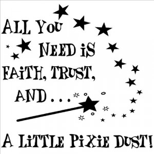 All You Need Is Faith, Trust, And A Little Pixie Dust vinyl lettering ...
