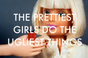barbie, girls, pretty, quote, smoking, true, ugly