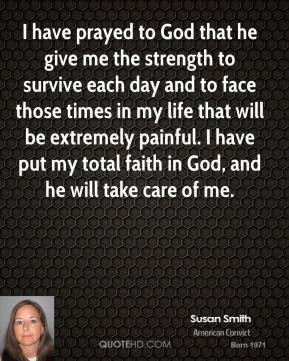 Susan Smith - I have prayed to God that he give me the strength to ...