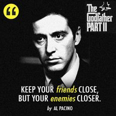The Godfather: Part II (1974) Quote (About close, enemies, friends ...