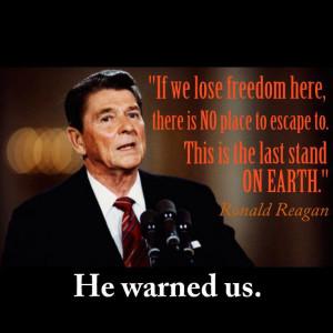 Ronald Reagan — 'If we lose freedom here, there is no place to ...