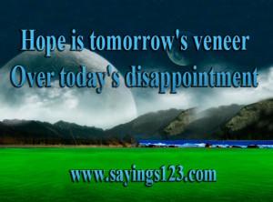 Hope is tomorrows veneer