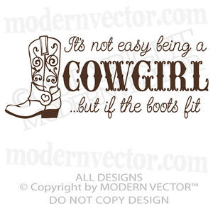 ... EASY BEING A COWGIRL Quote Vinyl Wall Decal Girls Country Cowboy Boots