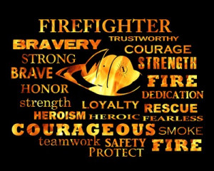 Everything that makes a firefighter, a firefighter.