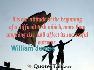 Success Quotes – It is our attitude at the beginning of a difficult ...