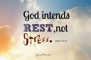 God intends rest, not stress.