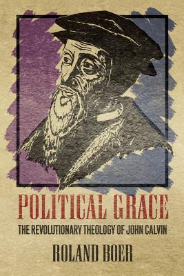 "... Grace: The Revolutionary Theology of John Calvin"" as Want to Read"