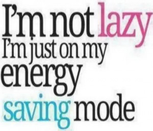 Not Lazy I'm Just On My Energy Saving Mode - Doctors Quote