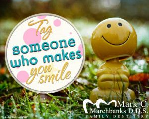 ... : Inspirational Quotes Tagged With: Tag someone who makes you smile
