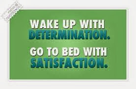 quotes about determination wake up with determination go to bed with ...