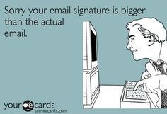 15 tips to refine your email etiquette Yeah...I am guilty...