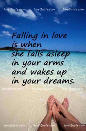... in love is when she sleeps in your arms and wakes up in your dreams