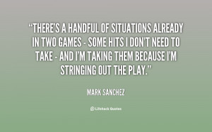 quote-Mark-Sanchez-theres-a-handful-of-situations-already-in-31846.png