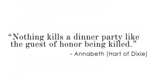 Unless it's a murder mystery dinner party...