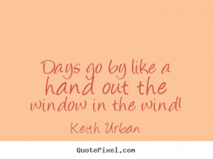 ... keith urban more life quotes love quotes motivational quotes