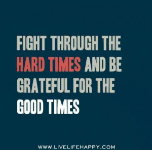 Hard Times ... Good Times
