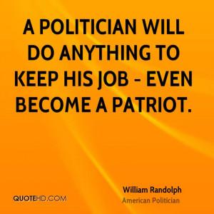 William Randolph Politics Quotes