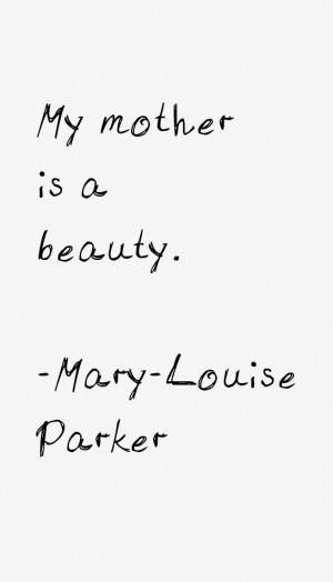 Mary-Louise Parker Quotes & Sayings