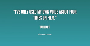 """ve only used my own voice about four times on film."""""""