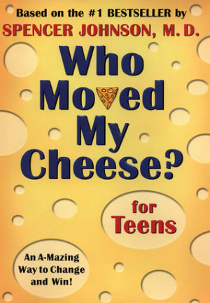 "Start by marking ""Who Moved My Cheese? for Teens"" as Want to Read:"