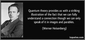 Quantum theory provides us with a striking illustration of the fact ...