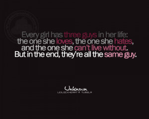 Girls Quotes: Every Girl Has Three Guys…
