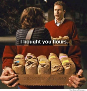 bought you flours… Will Ferrell in Stranger than Fiction