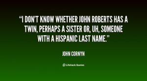 quote John Cornyn i dont know whether john roberts has 75255 png